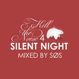 SØS Kill the Noise 4 Silent Night Mixtape 24_12_2012