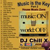 Best of Soulful House Music 2017 - 2018, Music is the Key Part 2 by DJ Chill X