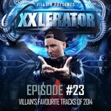 Villain Presents XXlerator - Episode #23 - Villain's Favourites Of 2014