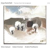 Giya Kancheli – ( Dino Saluzzi, Gidon Kremer, Andrei Pushkarev ) – Themes From The Songbook - 2010