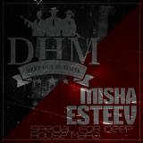 Misha Esteev - Special for Deep House Mafia #2