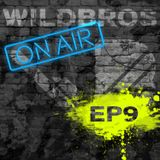 WildBros ON AIR EP #9