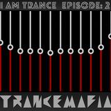 Trancemafia : I Am Trance (Episode:2)