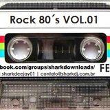 SET Rock 80 Vol.01 @deejaysharkrj