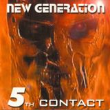 New Generation The Fifth Contact