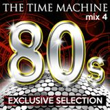 The Time Machine - Mix 4 [80s Exclusive Selection]