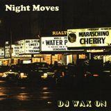 DJ Wax On - Night Moves