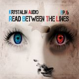 Krystalin Audio - Read Between The Lines [EP. 16] [09 - 11 - 2014]
