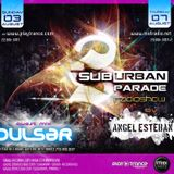 Angel Esteban - SuburbanParade 019 with Pulsar (Ovnimoon Records - Suburban Sound Bookings/ Chile))