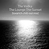 The Vodka, The Lounge, The Sunset ( Tovarich Chill-Out Mix )