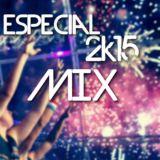 Especial 2k15 Mix