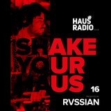 Shake Your Haus ep. 16 - Presented by RVSSIAN