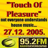 """Touch Of Pleasure"" not everyone understands house music... - 27.12.2005. LIVE on RadioNORTHWEST"