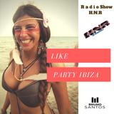 Radio Show HNR - LIKE PARTY IBIZA by BRUNO SANTOS
