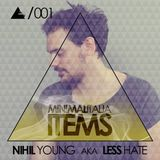 Minimal Italia ITEMS #001: Nihil Young aka Less Hate