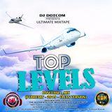 DJ DOTCOM_PRESENTS_TOP LEVELS_DANCEHALL_MIX (FEBRUARY - 2019 - CLEAN VERSION)