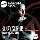 Amazone podcast 47_ Bodyscrub (dj set @ We dance D3 Napoli )