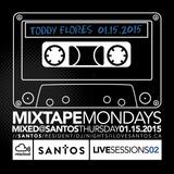 Santos Mixtape Monday Vol2 mixed by Toddy Flores @ SANTOS Thursday January 15, 2015