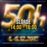 50h - Slörde (14:00 - 16:00)