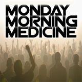 Monday Morning Medicine 001