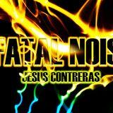 Fatal Noise Jesus contreraz #4