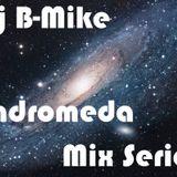 Dj B-Mike - Andromeda Mix Series - Week 001