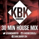 KIDBEKOOL   30Minute House Mix