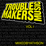 Troublemakers Music Vol 1 mixed by Athson