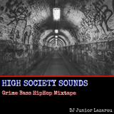 Grime Bass UK Hip-Hop Mixtape High Society Sounds DJ Junior Lazarou