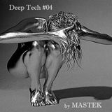 MASTEK DEEP TECH LIVE MIX 04