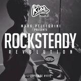KISS FM / ROCKSTEADY REVOLUTION #111 with MARK PELLEGRINI