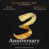 Club F.I.N.E.S.T : 3 Year´s Anniversary by Dj Southern Flash - Dj IQ - Dj TC-Cut