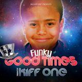 Dj Kiff One - Funky Good Times (12-2012)