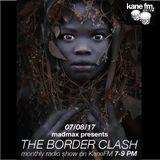 The Border Clash Show #42 on Kane FM 07/08/17