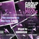 Group Home- Livin' Proof 20th Anniversary Mix Tape Tribute_Mixed by JanMarian