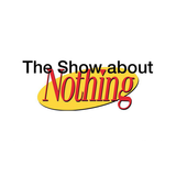 The Show About Nothing - 11th April 2018