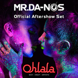 Mr.Da-Nos Ohlala Official Aftershow Set
