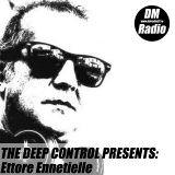 Ettore Ennetielle - The Deep Control Podcast 005 On DMRadio