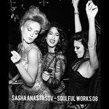 Sasha Anastasov - Soulful Works 08