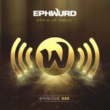 Ephwurd Presents Eph'd Up Radio #020