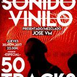 #S06E08 SONIDO VINILO con JOSE VM [ESPECIAL-50-TRACKS] 30Nov2017