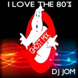 I LOVE THE 80's - GHOST MIX
