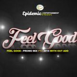 Feel Good Pt2 Promo Mix with out add Mix By DrFreeze