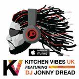 Kitchen Vibes UK Ep 002 Ft. DJ Jonny Dread