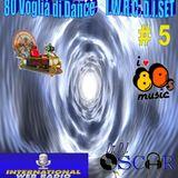 80 Voglia di Dance I.W.R.C. Web Radio D.J.Set # 5