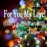 For You My Love! (Club,Top Hits,Party #01)