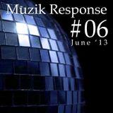 Muzik Response #06 (June Mix '13) [http://muzikresponse.tumblr.com/]