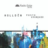 Holldën - Posto Avançado #037 - Radio Solar FM