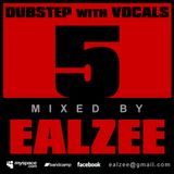 Ealzee - Dubstep with Vocals 5