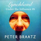 Lynchland Under the Influence #6 — Peter Braatz
